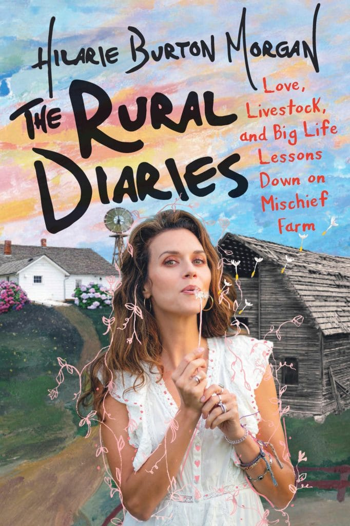 The Rural Diaries - Hilarie Burton